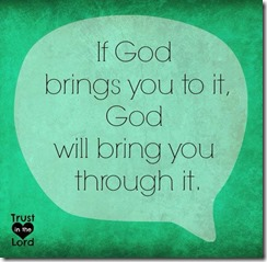 If God brings you to it