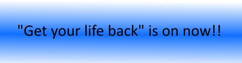 get-your-life-back-in-on-now